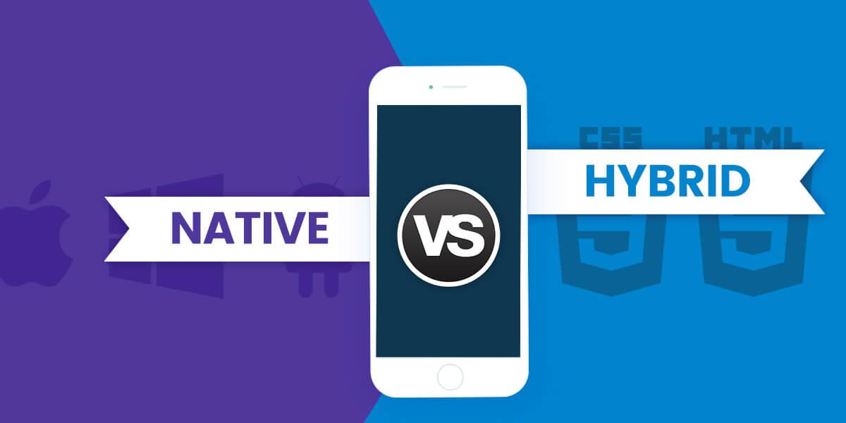 Native vs. Hybrid Mobile Apps