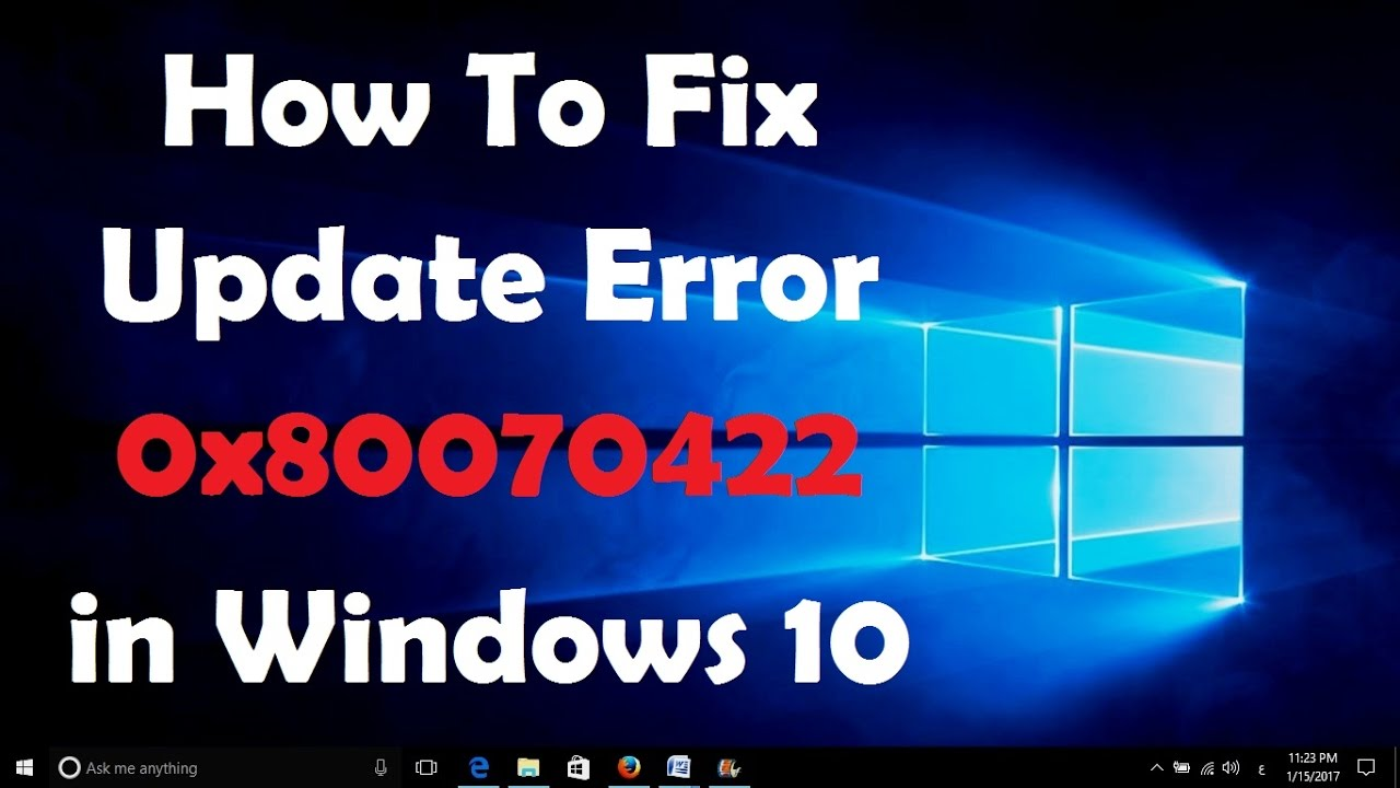 Windows 10 Update Error Code 0x80070422