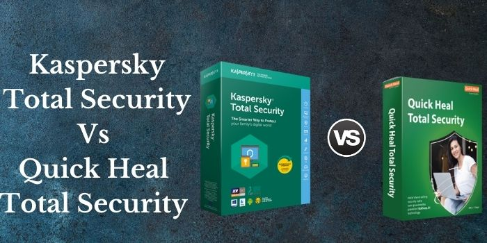 Kaspersky Total Security Vs Quickheal Total Security