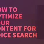 How to Optimize Your Content for Voice Search?